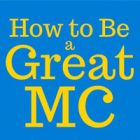 How to be a great Master of Ceremonies (MC, Emcee)